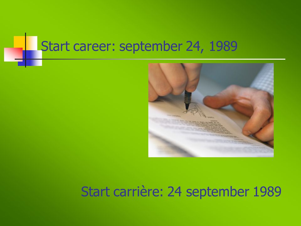 Start career: september 24, 1989