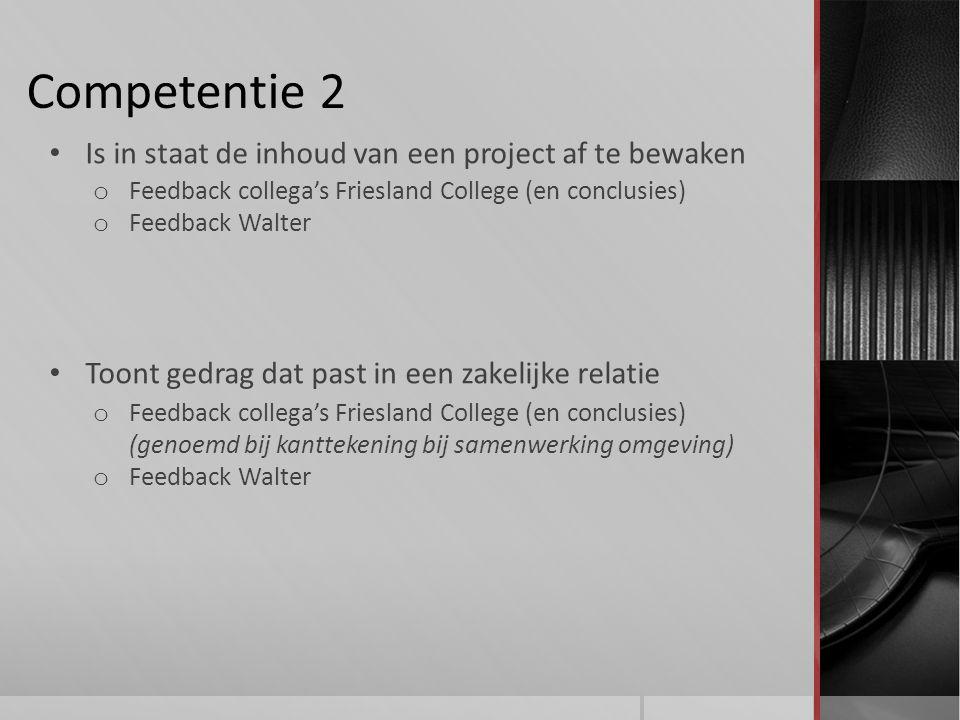 Competentie 2 Is in staat de inhoud van een project af te bewaken