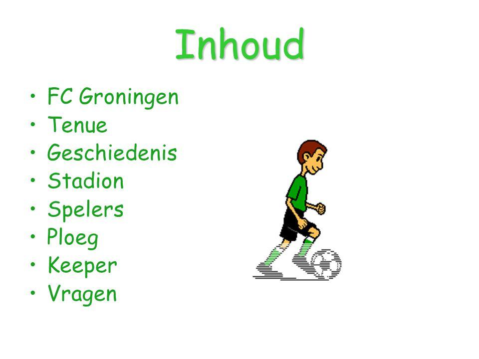 Inhoud FC Groningen Tenue Geschiedenis Stadion Spelers Ploeg Keeper