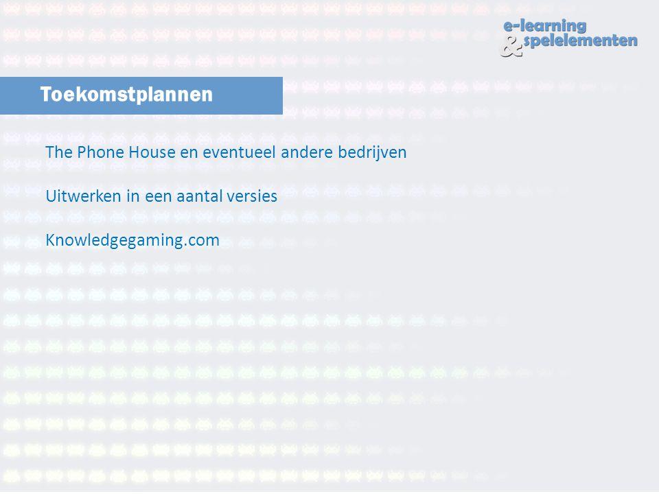 Toekomstplannen The Phone House en eventueel andere bedrijven Uitwerken in een aantal versies.
