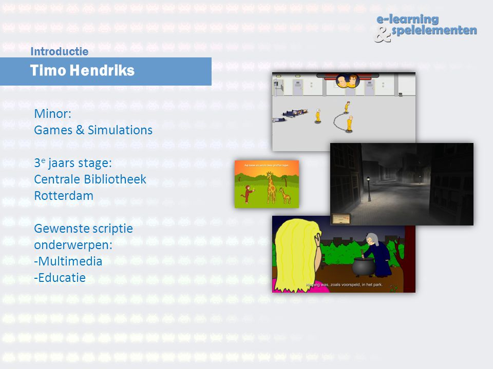 Introductie Timo Hendriks. Minor: Games & Simulations 3e jaars stage: Centrale Bibliotheek Rotterdam.
