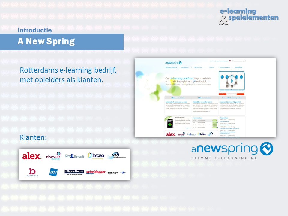 A New Spring Rotterdams e-learning bedrijf, met opleiders als klanten.