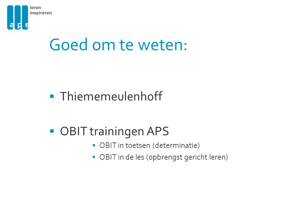 Goed om te weten: Thiememeulenhoff OBIT trainingen APS