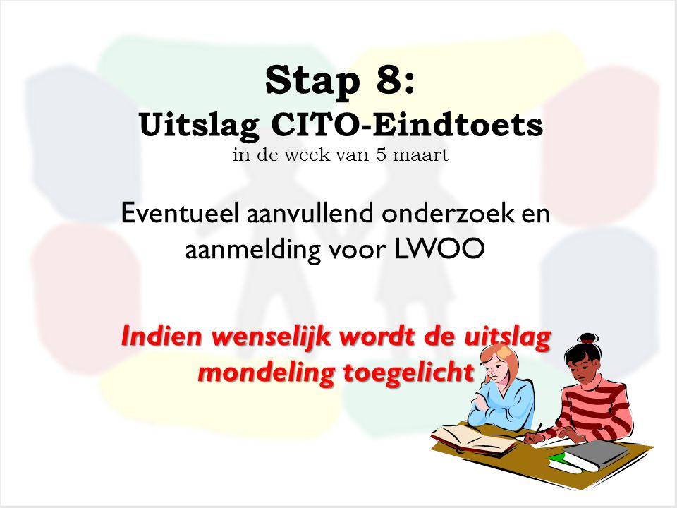 Stap 8: Uitslag CITO-Eindtoets in de week van 5 maart