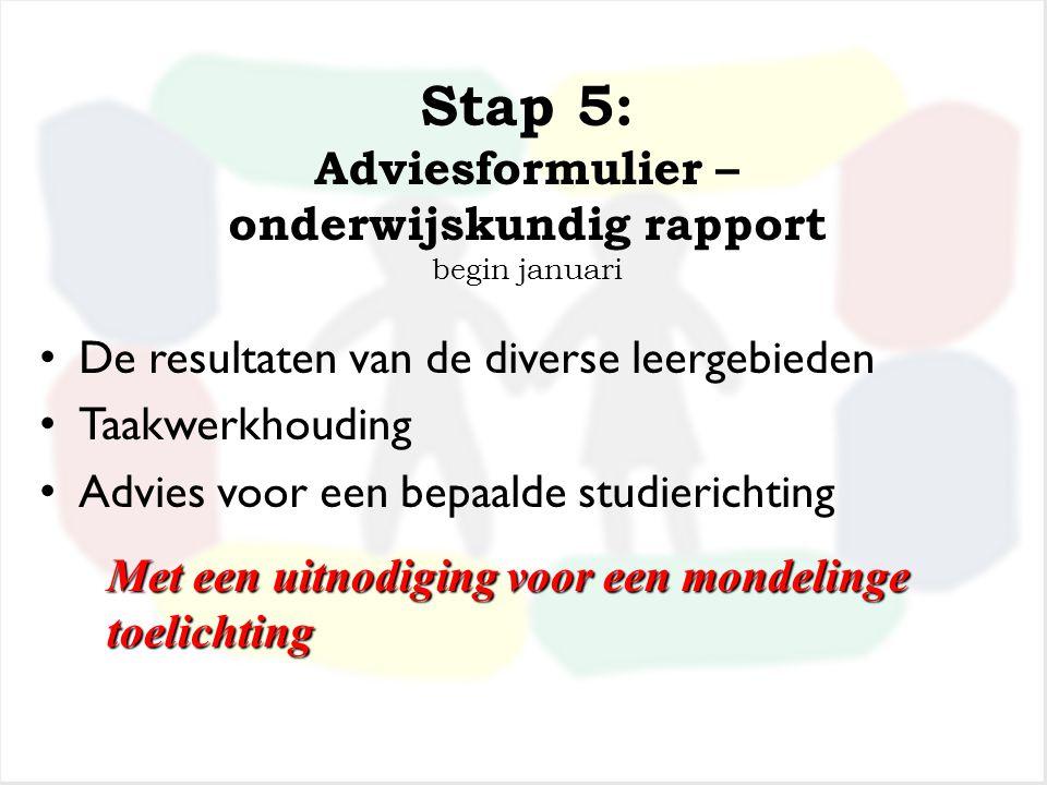 Stap 5: Adviesformulier – onderwijskundig rapport begin januari