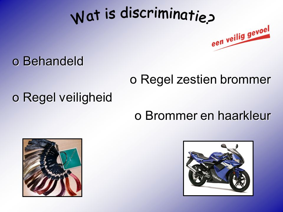 Wat is discriminatie Behandeld Regel zestien brommer Regel veiligheid