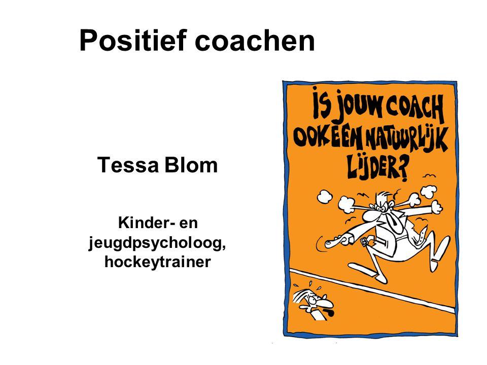 Tessa Blom Kinder- en jeugdpsycholoog, hockeytrainer