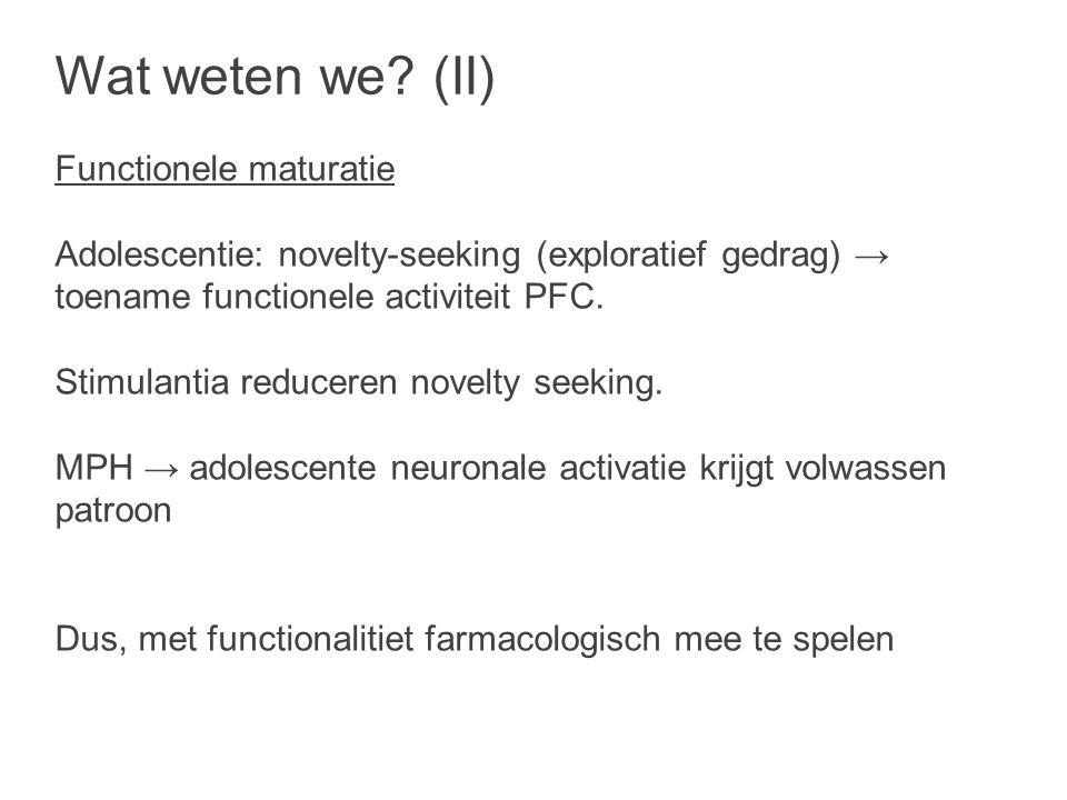 Wat weten we (II) Functionele maturatie