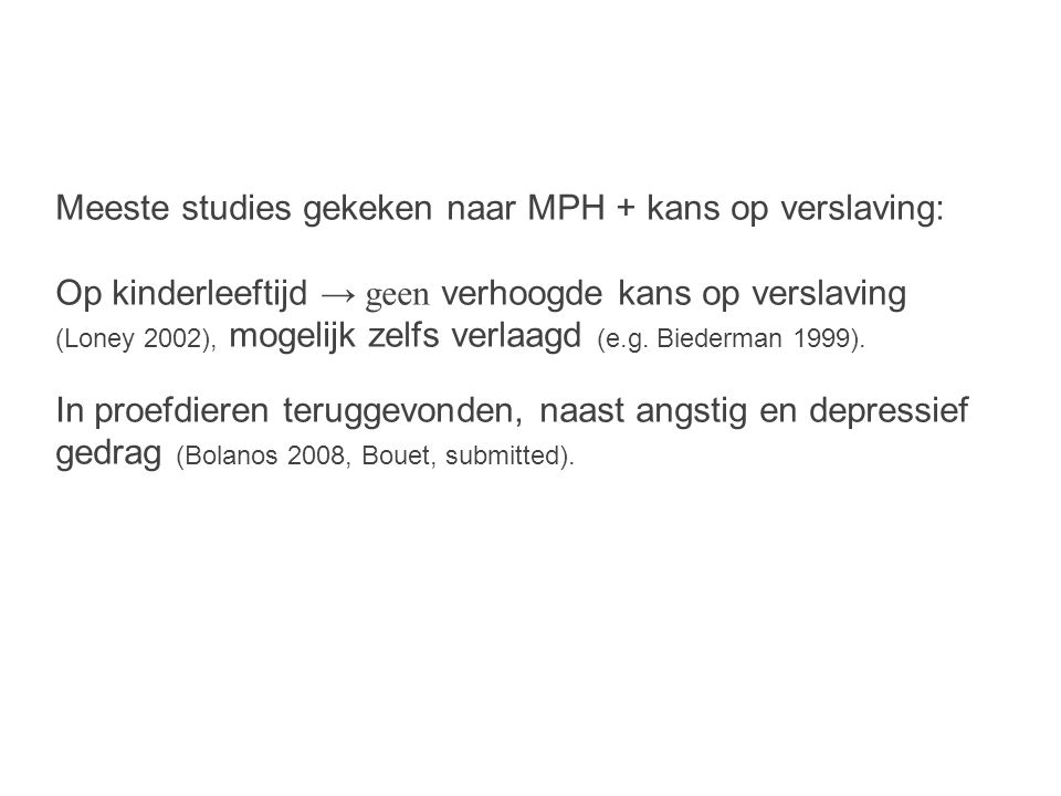 Meeste studies gekeken naar MPH + kans op verslaving: