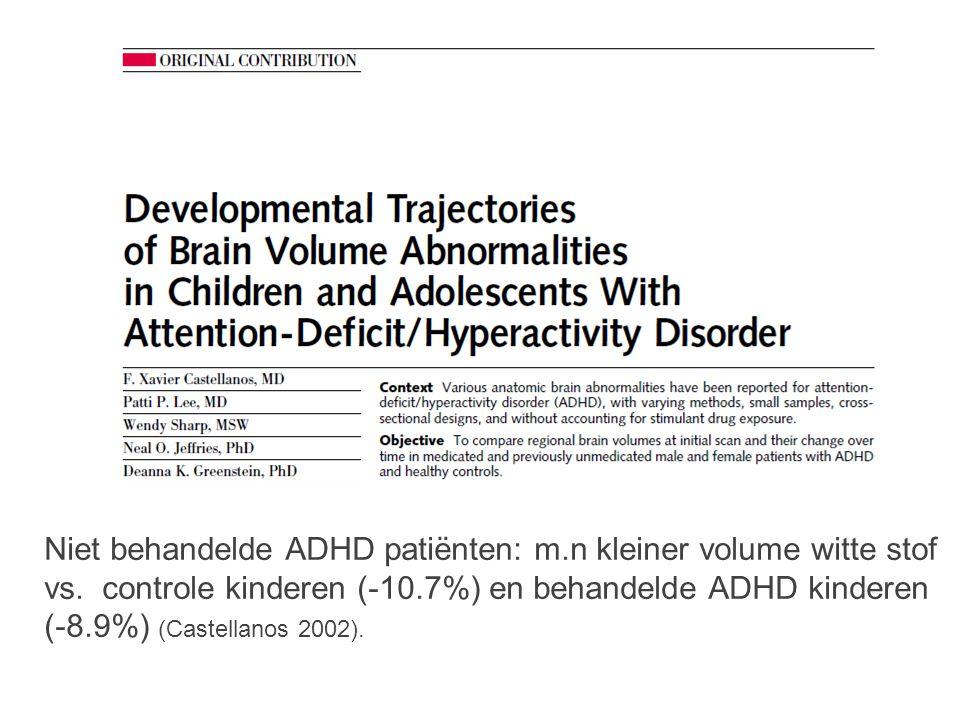 Niet behandelde ADHD patiënten: m. n kleiner volume witte stof vs