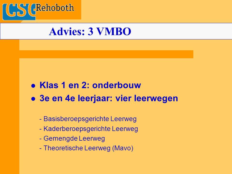 Advies: 3 VMBO Klas 1 en 2: onderbouw