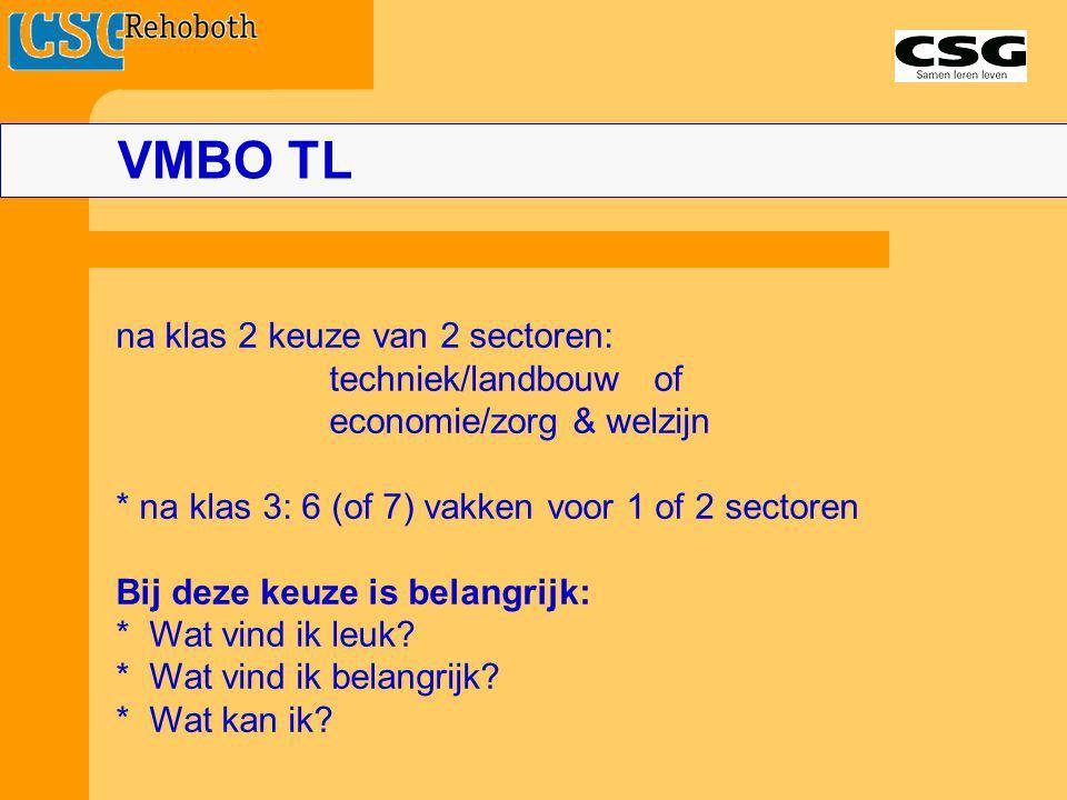 VMBO TL na klas 2 keuze van 2 sectoren: techniek/landbouw of
