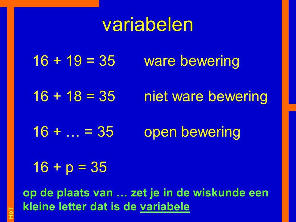 variabelen 16 + 19 = 35 16 + 18 = 35 16 + … = 35 16 + p = 35