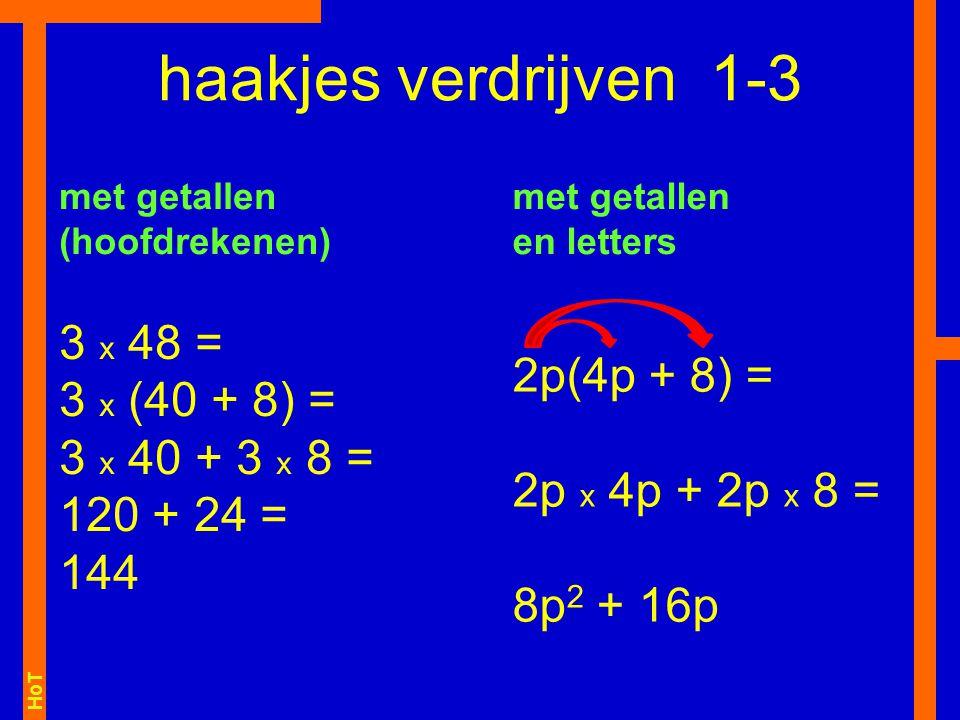 haakjes verdrijven 1-3 3 x 48 = 2p(4p + 8) = 3 x (40 + 8) =