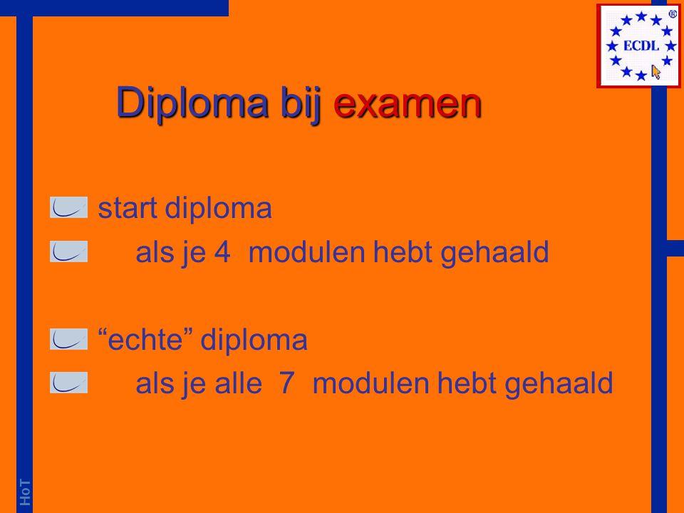 Diploma bij examen start diploma als je 4 modulen hebt gehaald