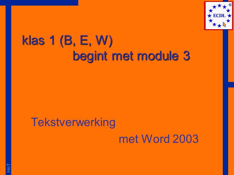 klas 1 (B, E, W) begint met module 3