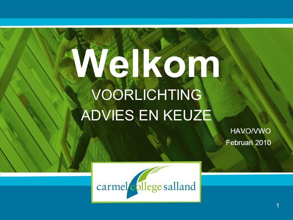 Welkom VOORLICHTING ADVIES EN KEUZE HAVO/VWO Februari 2010