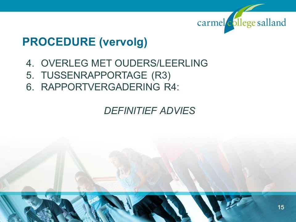 PROCEDURE (vervolg) OVERLEG MET OUDERS/LEERLING TUSSENRAPPORTAGE (R3)