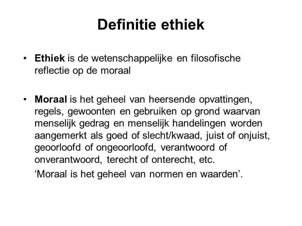 Definitie ethiek Ethiek is de wetenschappelijke en filosofische reflectie op de moraal.