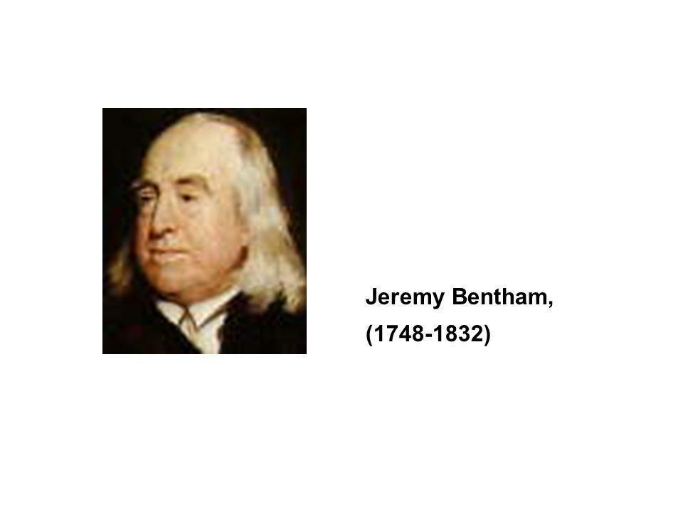 Jeremy Bentham, (1748-1832)