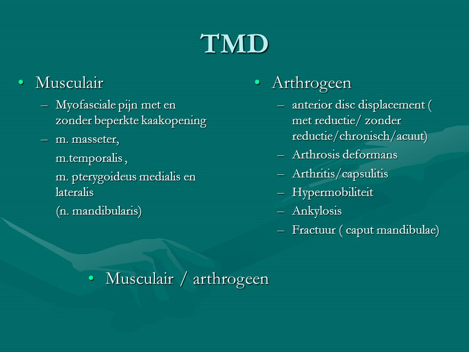 TMD Musculair Arthrogeen Musculair / arthrogeen