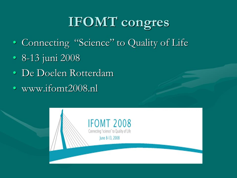 IFOMT congres Connecting Science to Quality of Life 8-13 juni 2008