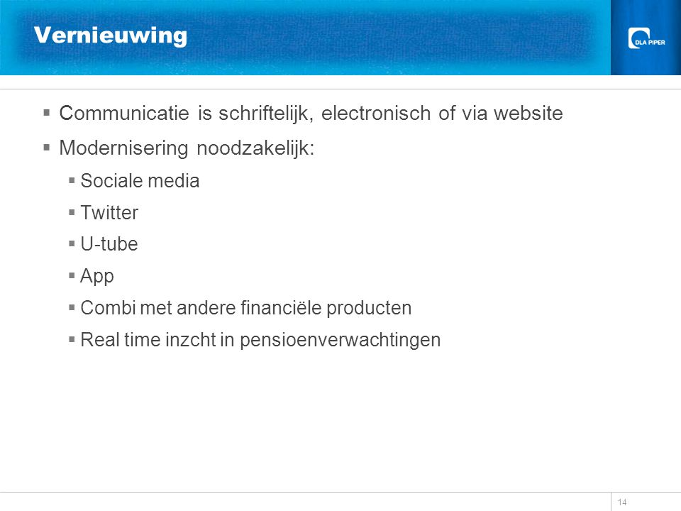 Vernieuwing Communicatie is schriftelijk, electronisch of via website