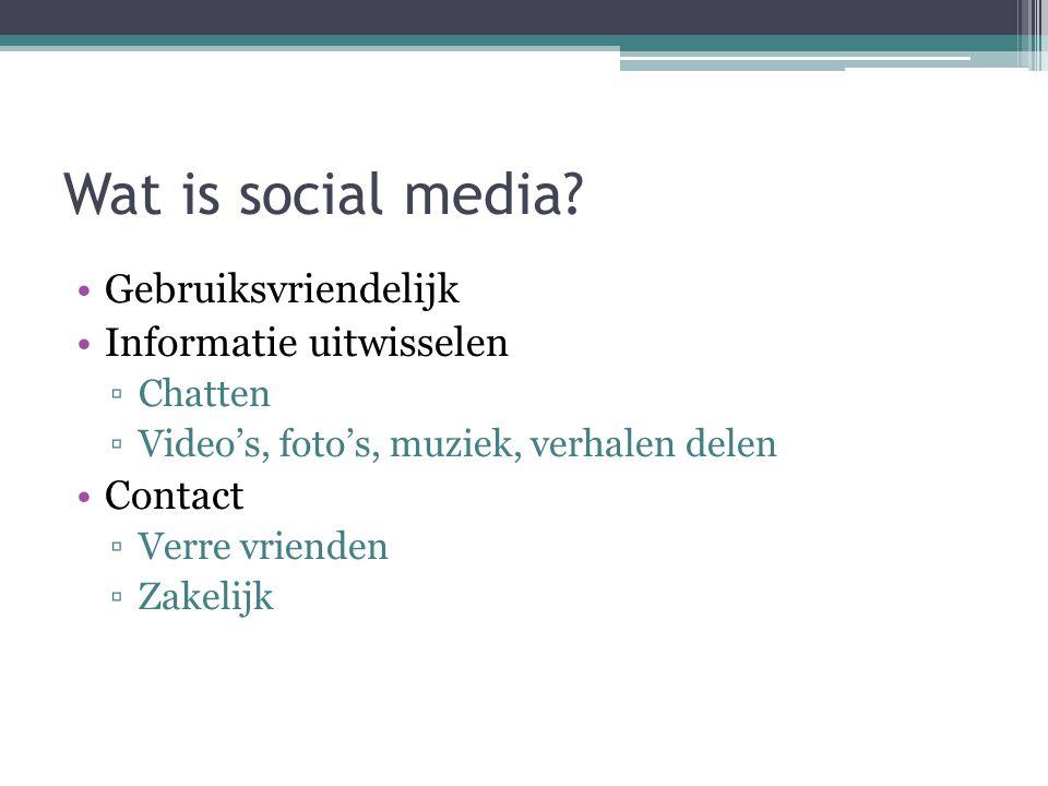 Wat is social media Gebruiksvriendelijk Informatie uitwisselen