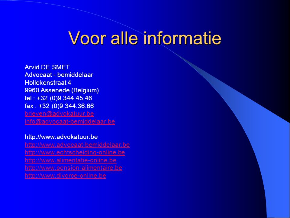 Voor alle informatie Arvid DE SMET Advocaat - bemiddelaar