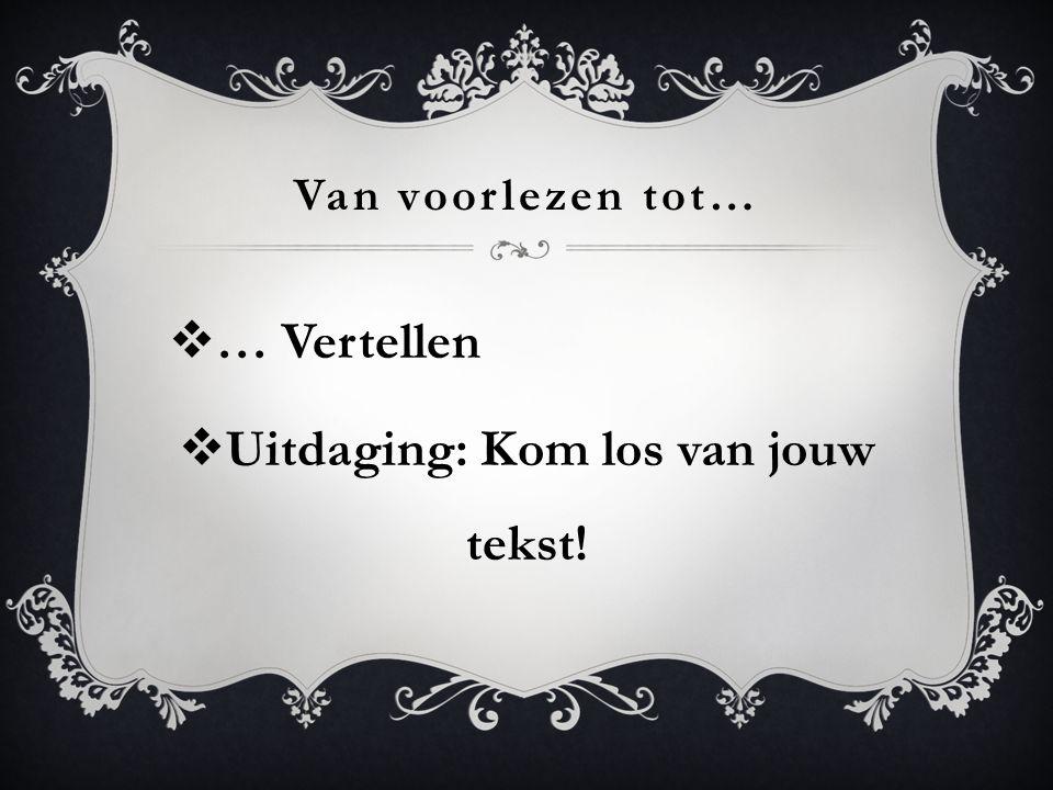 Uitdaging: Kom los van jouw tekst!
