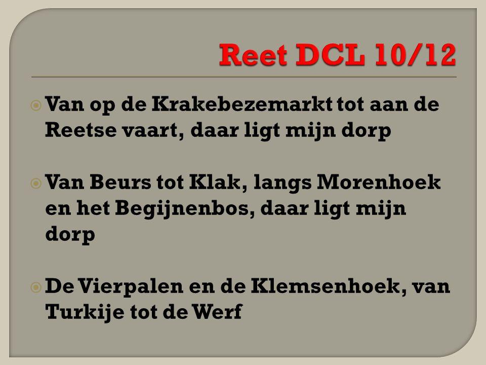 Reet DCL 10/12 Van op de Krakebezemarkt tot aan de Reetse vaart, daar ligt mijn dorp.