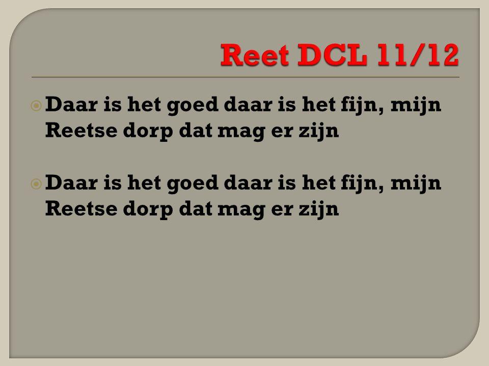 Reet DCL 11/12 Daar is het goed daar is het fijn, mijn Reetse dorp dat mag er zijn