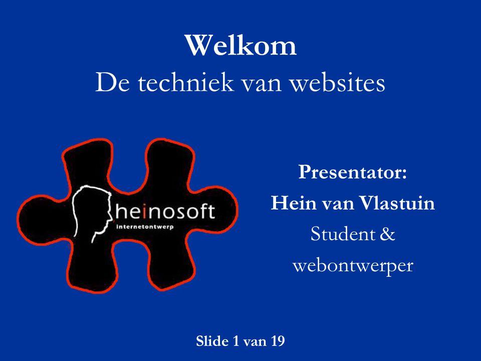 Welkom De techniek van websites
