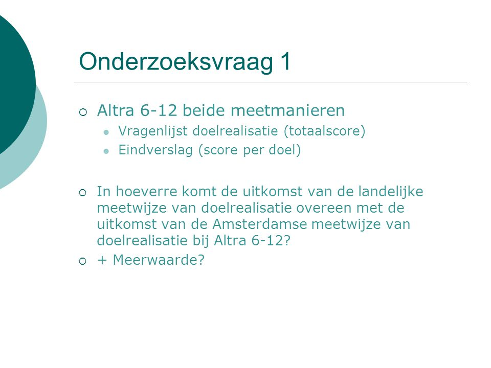 Onderzoeksvraag 1 Altra 6-12 beide meetmanieren