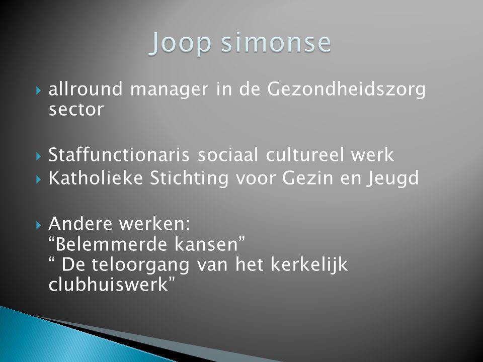 Joop simonse allround manager in de Gezondheidszorg sector