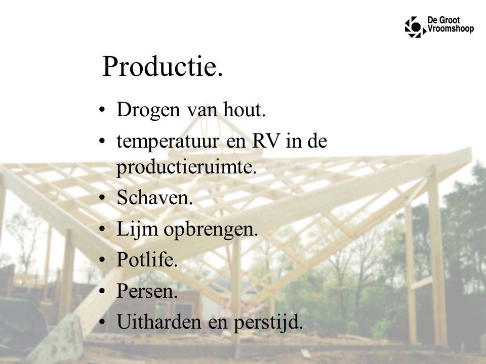 Productie. Drogen van hout. temperatuur en RV in de productieruimte.