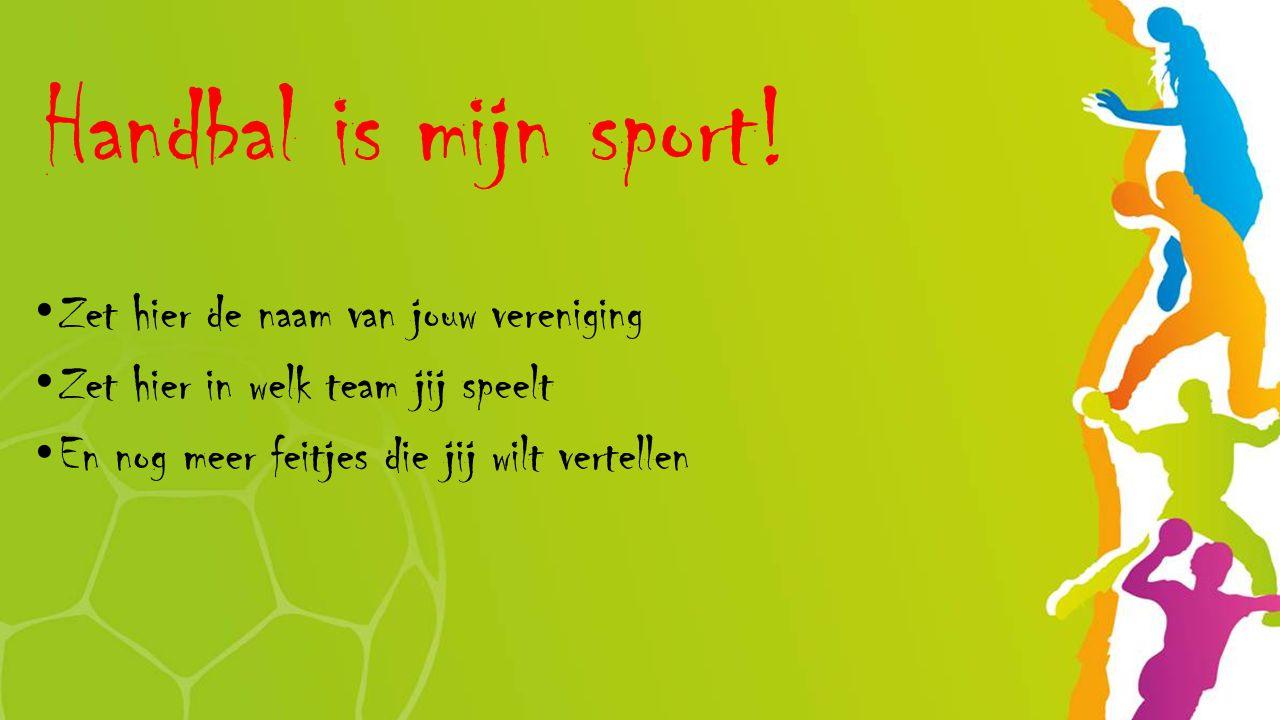 Handbal is mijn sport! Zet hier de naam van jouw vereniging