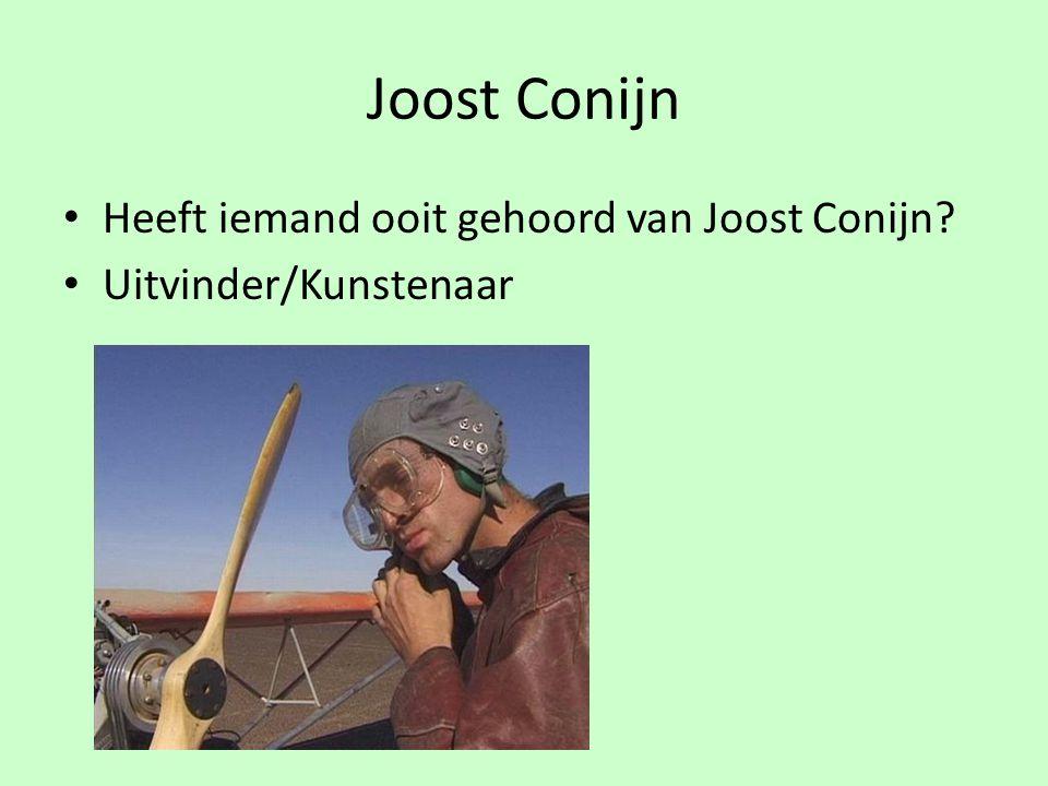Joost Conijn Heeft iemand ooit gehoord van Joost Conijn