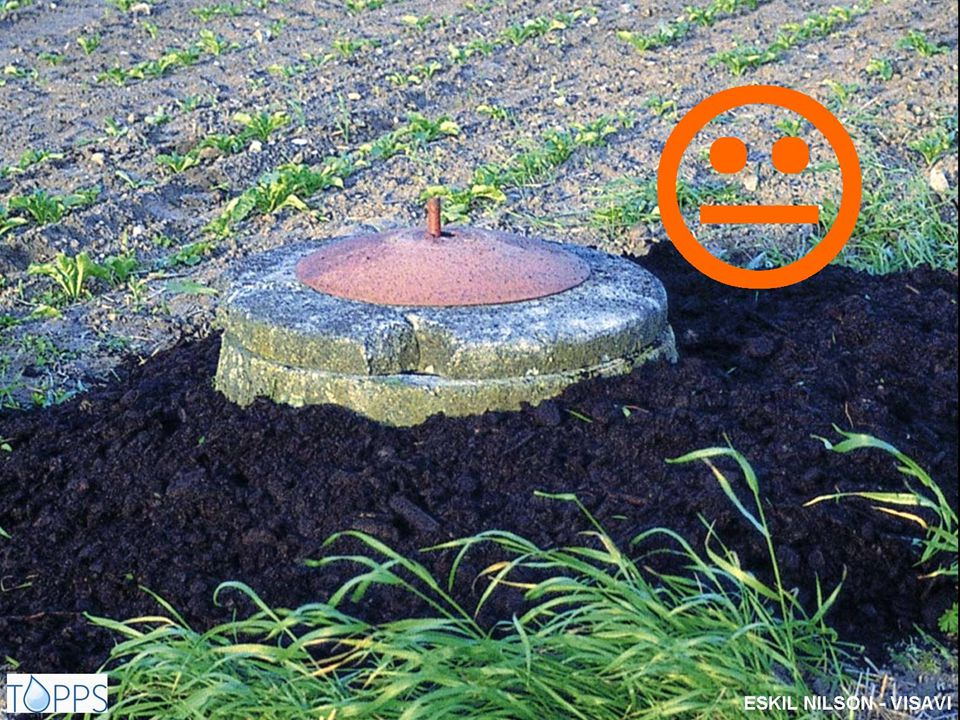 During Protection of drain well. - Broken well cap. - Well should be made visible when crop is up.