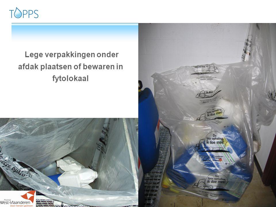 Lege verpakkingen onder afdak plaatsen of bewaren in fytolokaal
