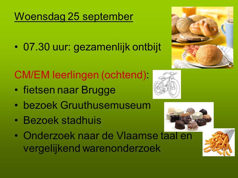 Woensdag 25 september 07.30 uur: gezamenlijk ontbijt. CM/EM leerlingen (ochtend): fietsen naar Brugge.