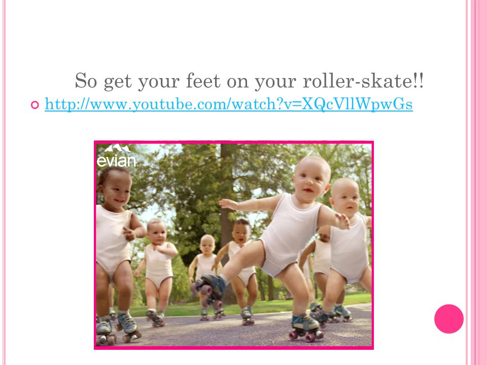 So get your feet on your roller-skate!!
