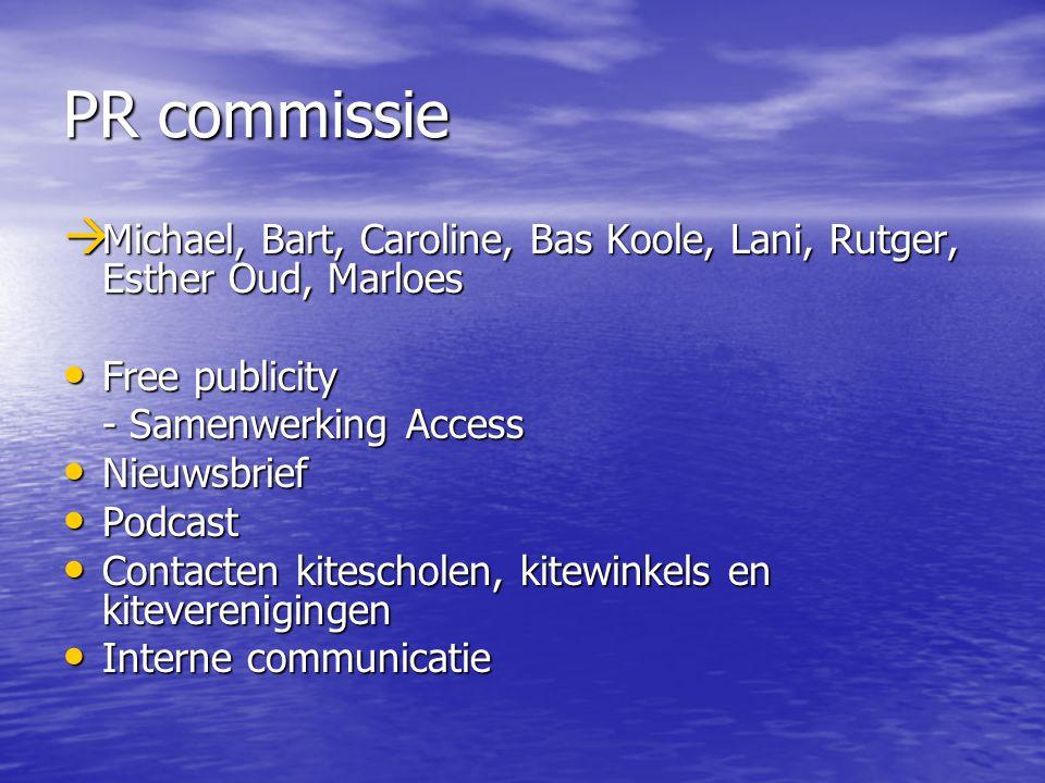 PR commissie Michael, Bart, Caroline, Bas Koole, Lani, Rutger, Esther Oud, Marloes. Free publicity.