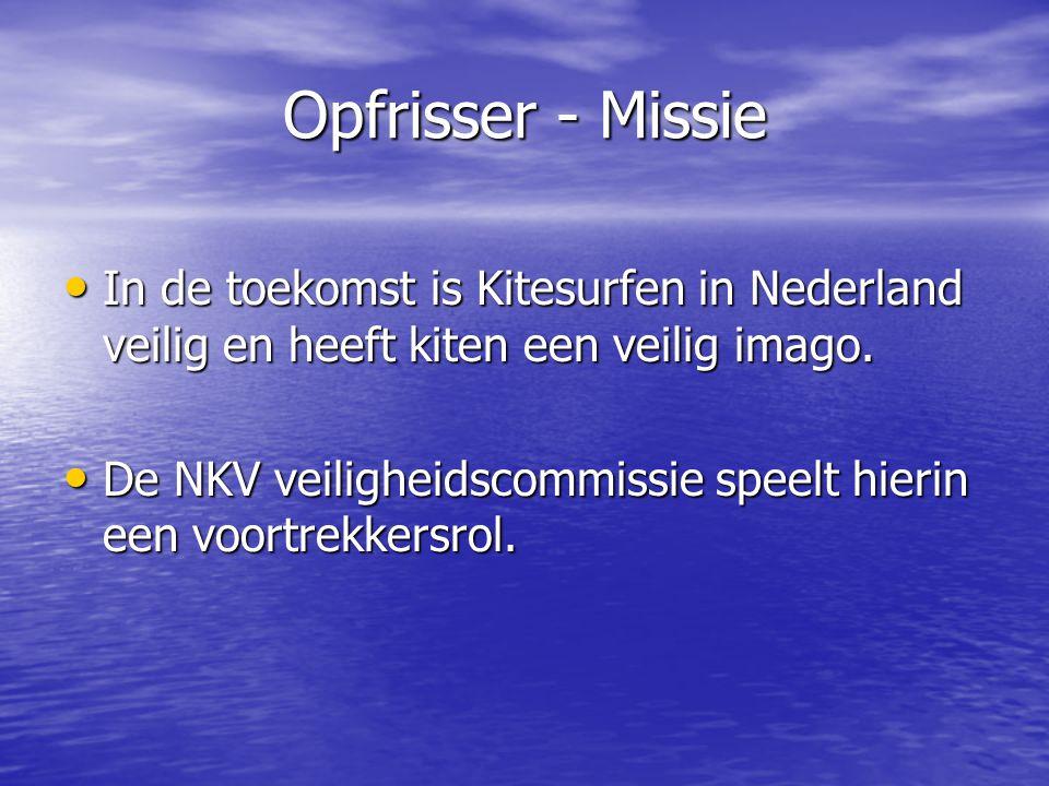 Opfrisser - Missie In de toekomst is Kitesurfen in Nederland veilig en heeft kiten een veilig imago.