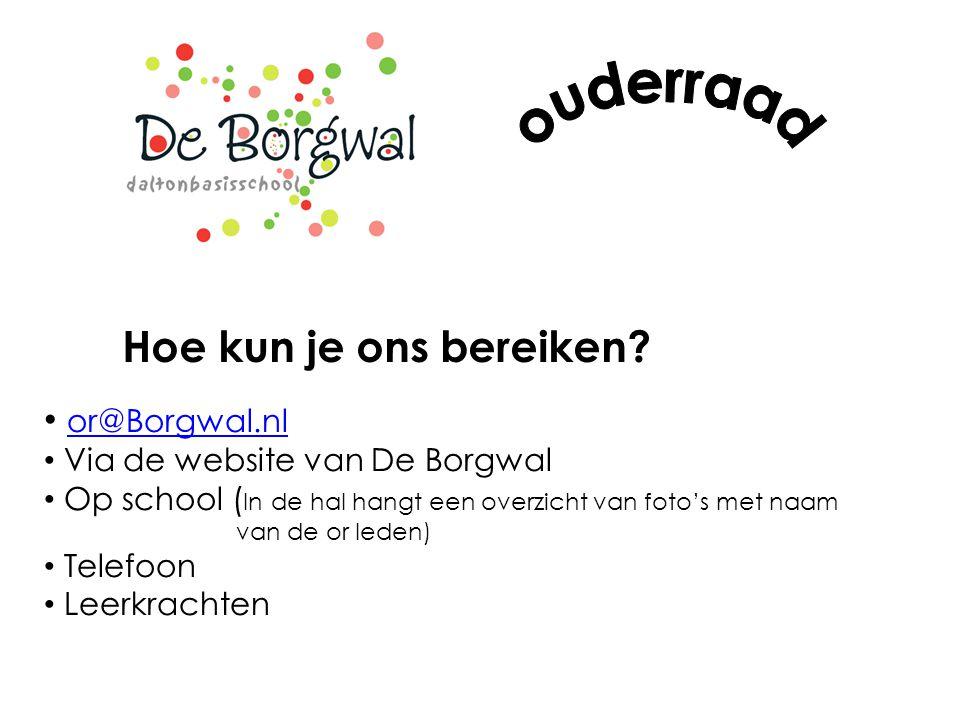 ouderraad Hoe kun je ons bereiken or@Borgwal.nl