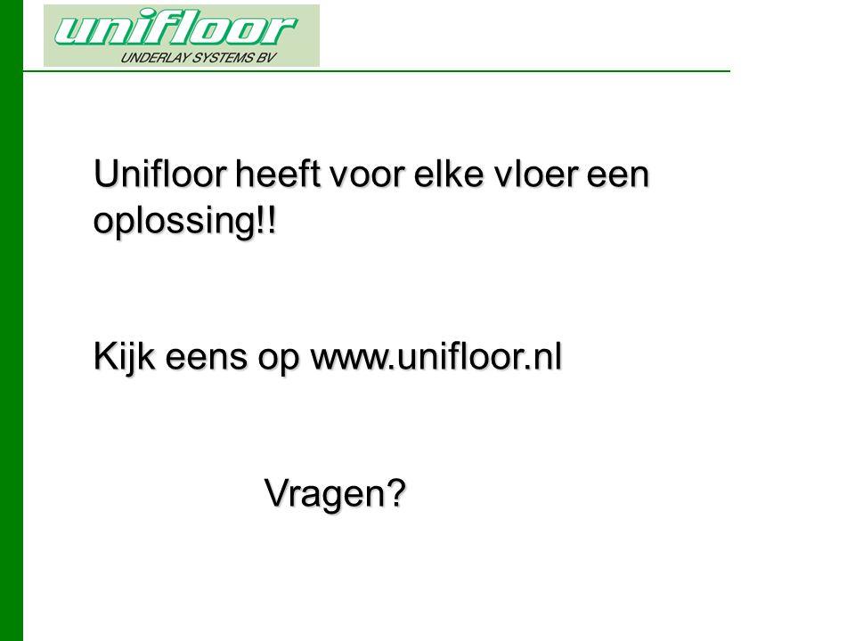 Unifloor heeft voor elke vloer een oplossing!!