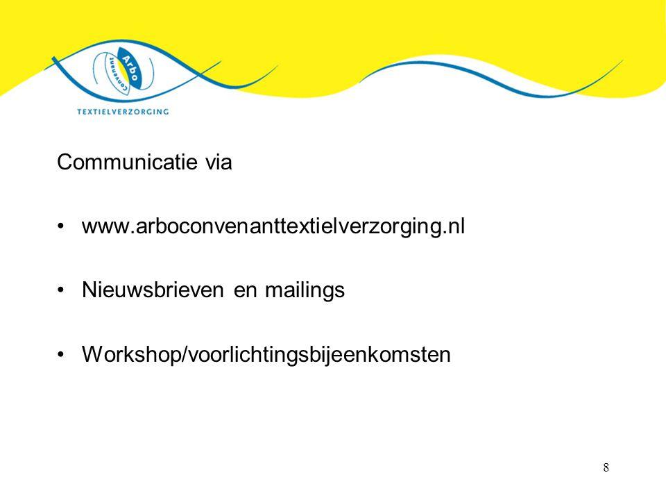 Communicatie via www.arboconvenanttextielverzorging.nl.