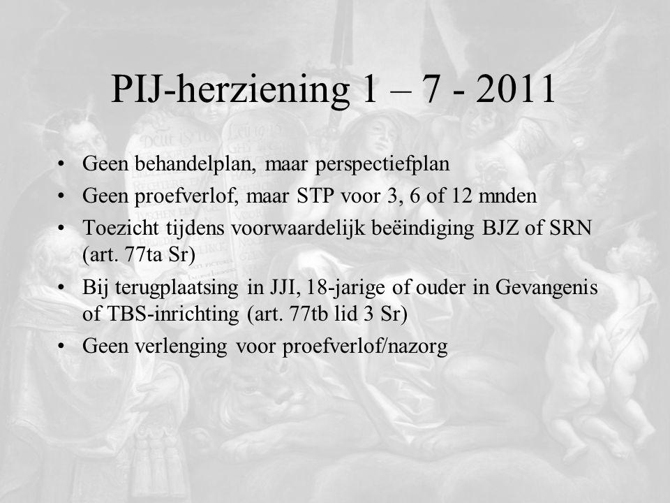 PIJ-herziening 1 – 7 - 2011 Geen behandelplan, maar perspectiefplan