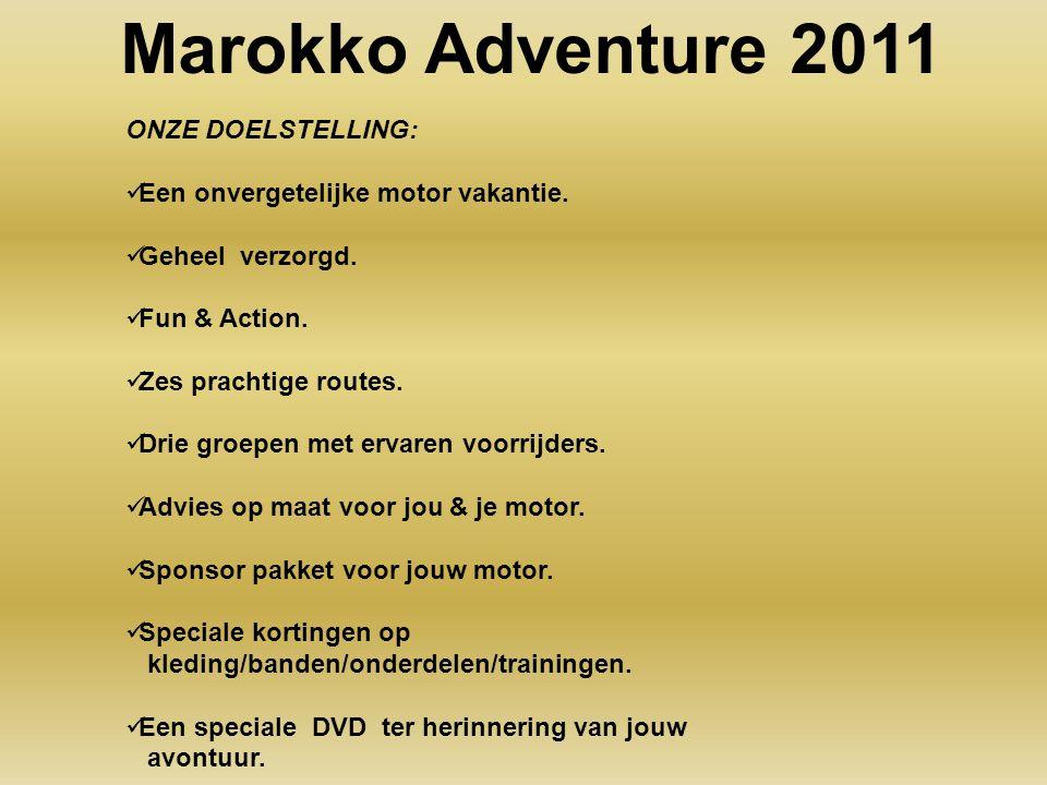 Marokko Adventure 2011 ONZE DOELSTELLING: