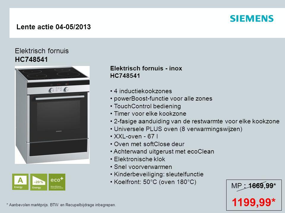 1199,99* Elektrisch fornuis HC748541 MP : 1669,99*